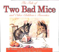 The Tale of Two Bad Mice and Other Children's Favorites Audio Book On CD