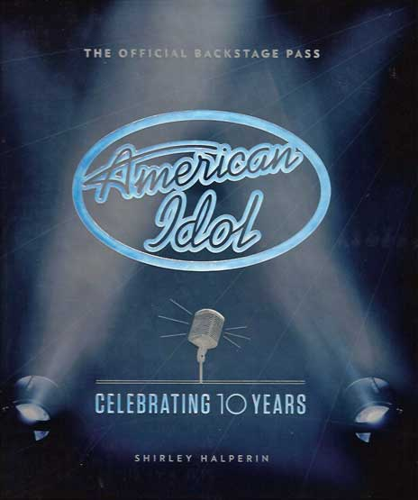 American Idol : Celebrating 10 Years by Shirley Halperin (2011, Hardcover)