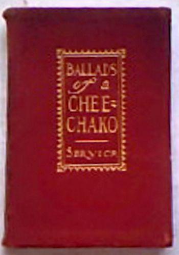 Ballads of a Cheechako by Robert W. Service 1909 Edition