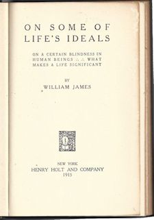 Title Page of On Some of Life's Ideals by William James 1913 Edition Printed by Henry Holt and Company