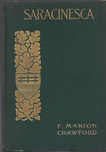 Saracinesca Volume 11 by Francis Marion Crawford Illustrations By Orson Lowell 1899 Edition