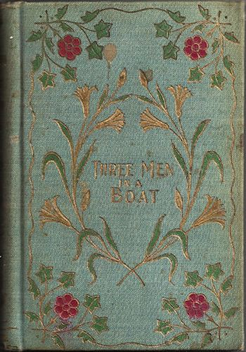 Three Men in a Boat (To Say Nothing of the Dog) by Jerome K. Jerome Illustrated By Birket Foster 1900 Hard Cloth Cover Edition