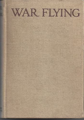 War Flying By a Pilot 1917 First Edition Letters Home From WWI
