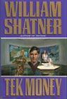Tek Money (Tek Series, No 7)  by Shatner, William